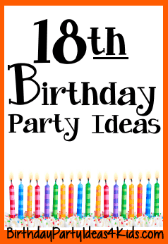18th Birthday Party Ideas For Eighteen Year Olds