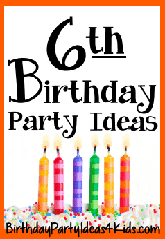 6th birthday party ideas for six year old boys and girls
