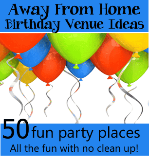 Away from home ideas for birthday parties