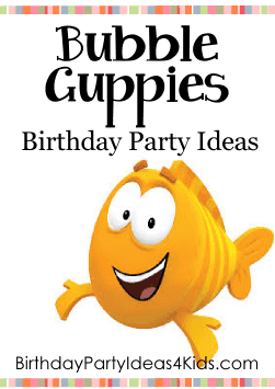 Bubble Guppies birthday party theme ideas, games, activities, party food, favors, decorations and invitation ideas