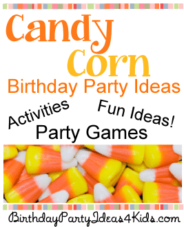 Candy Corn Party Ideas  |  Birthday Party Ideas 4 Kids