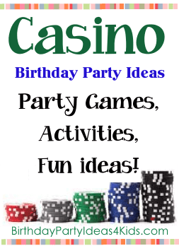 Casino theme birthday party ideas for kids, tweens and teens