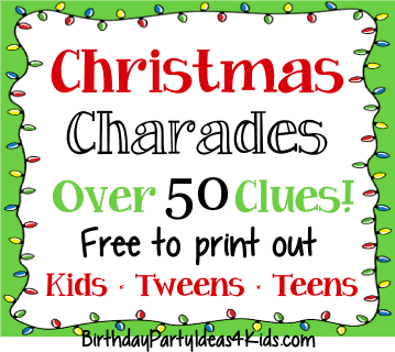 Christams Charades holiday, family, birthday, classroom game for kids, tweens, teenagers and adults with free charade clues to print out
