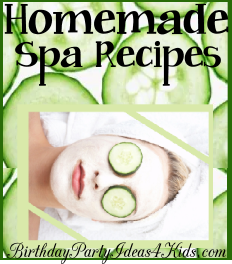 homemade spa recipes for kids, tweens and teen parties