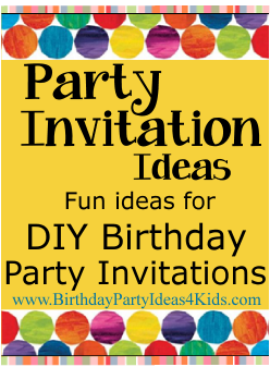 Birthday Party Invitation Ideas for kids parties