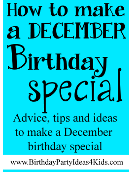 How to make a December birthday special