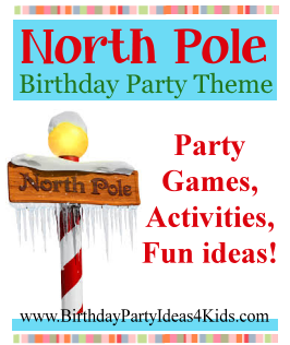 North Pole Birthday Party Theme