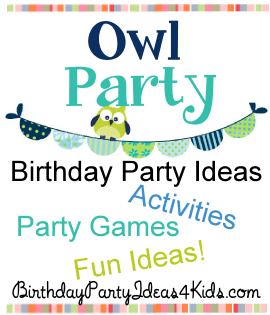 Owl party ideas for kids, tweens and teens