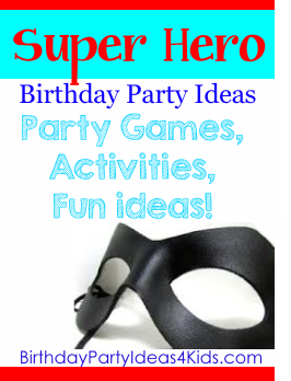 SuperHero Party Ideas for Kids Birthdays