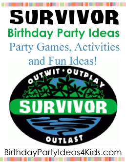 Survivor theme birthday party ideas for kids