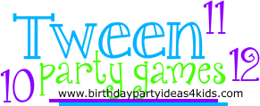 tween party games for ages 9, 10, 11 and 12 years old