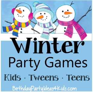 winter party games for kids, tweens and teen parties