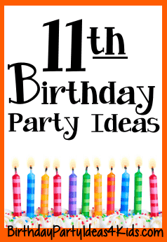11th birthday party ideas for eleven year olds