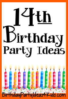 14th Birthday Party Ideas 14 Year Old