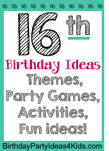 16th birthday party ideas for sixteen year old parties