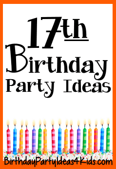 17th Birthday Party Ideas