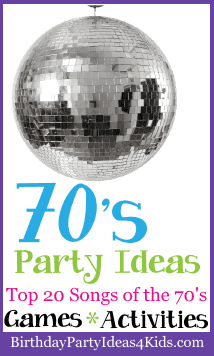 1970's birthday party theme ideas, games, top ten songs