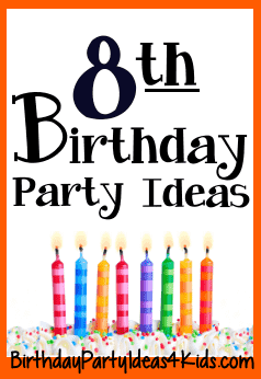 8th Birthday Party Ideas