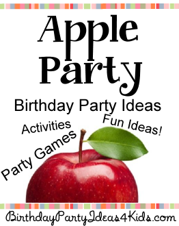 Apple Theme Birthday Party Ideas  |  Birthday Party Ideas 4 Kids
