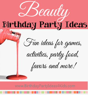 Beauty birthday party ideas, games, activities