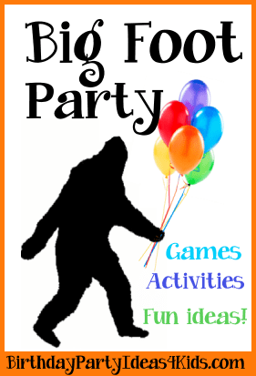 Big Foot birthday party ideas for kids
