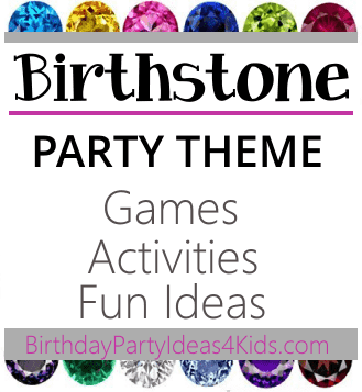 Birthstone birthday party theme ideas for kids
