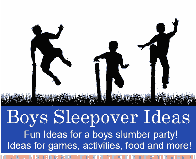 Boys Sleepover Ideas