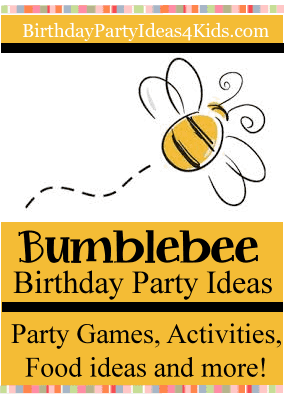 Bumblebee Birthday Party Ideas for Kids