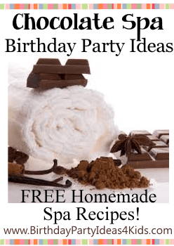 Chocolate Spa Birthday Party Ideas, games, homemade spa recipes