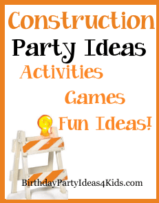 Construction party ideas and games for kids