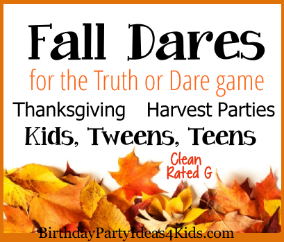 Fall dares for the game of Truth or Dare
