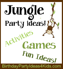 Jungle Birthday Party Ideas for Kids