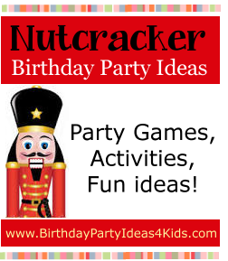 Nutcracker Birthday Party Ideas