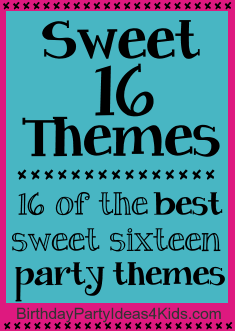 Sweet Sixteen Birthday Party Theme Ideas