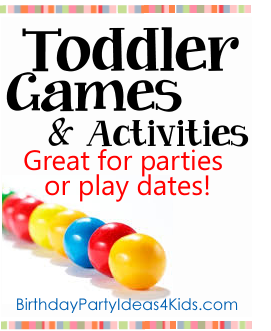 Toddler Games and Activities for parties and play dates